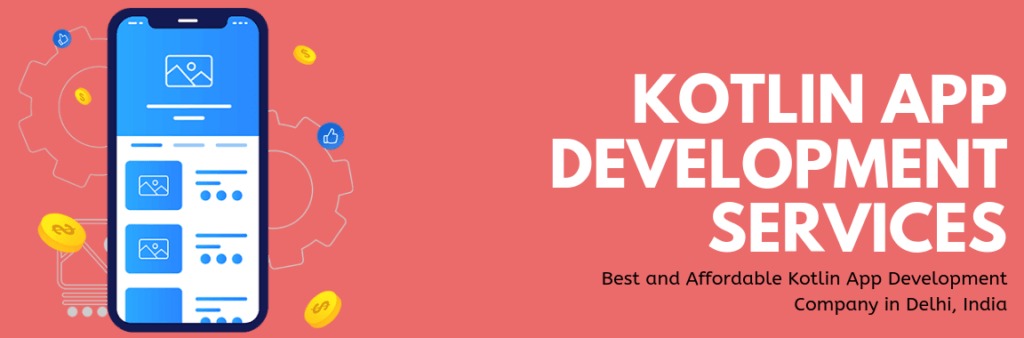 Best and Affordable Kotlin App Development Company in Delhi, India