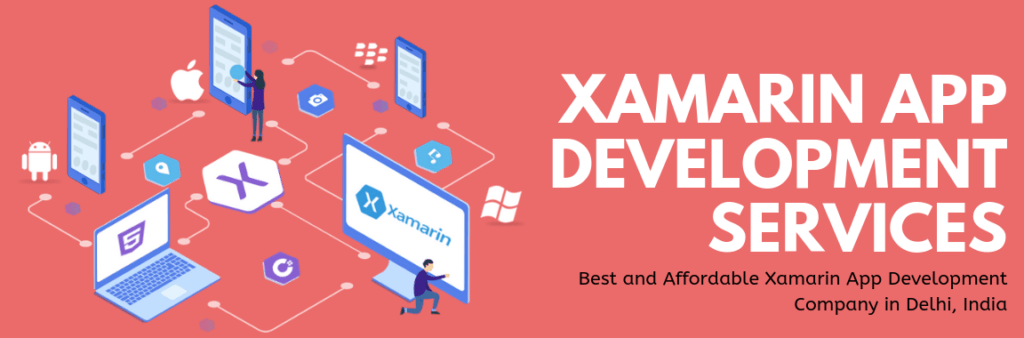 Best and Affordable Xamarin App Development Company in Delhi, India