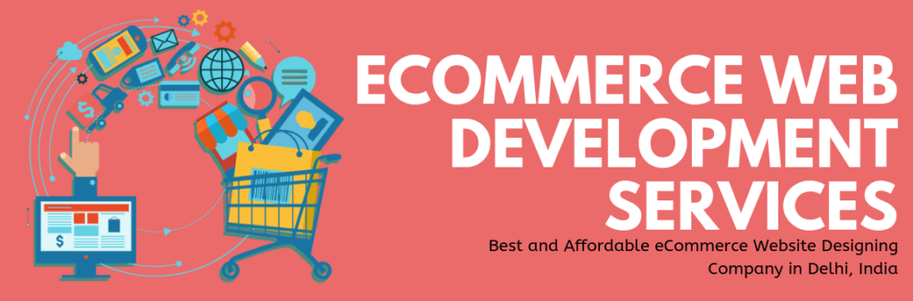 Best and Affordable eCommerce Website Designing Company in Delhi, India