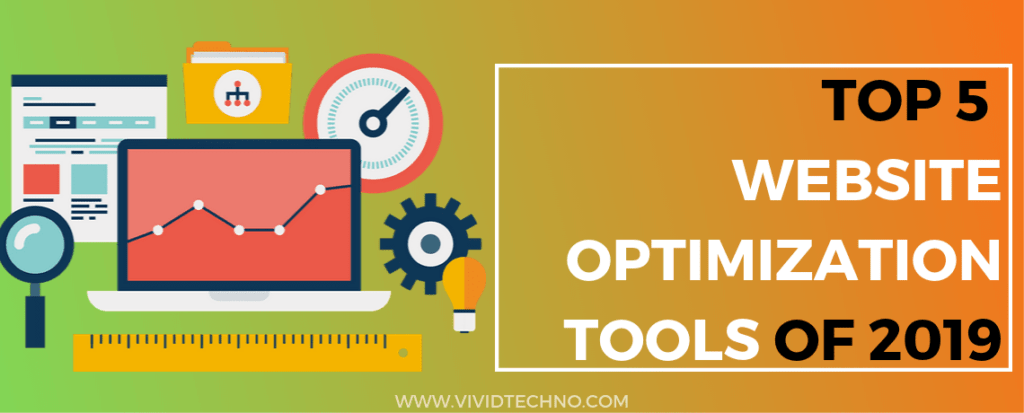 Top 5 Must-have Website Optimization Tools of 2019